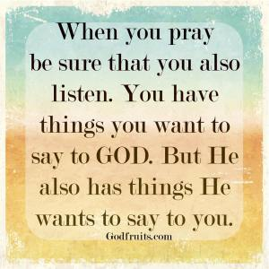 when you pray, listen